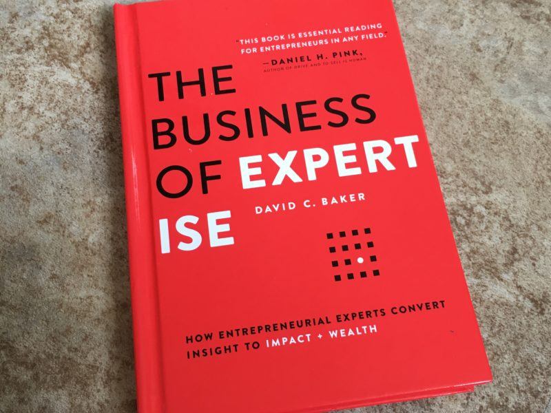 The Business of Expertise by David C. Baker